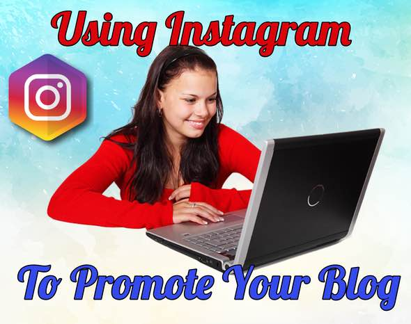 Promote A Blog Using Instagram