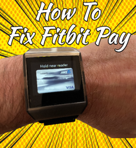 Fitbit Pay Not Working